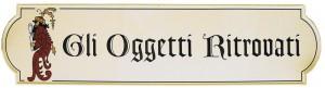 """Insegna per l'Antiquario """"Gli Oggetti Ritrovati"""""""